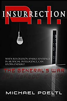 A.I. Insurrection: The General's War by [Poeltl, Michael]