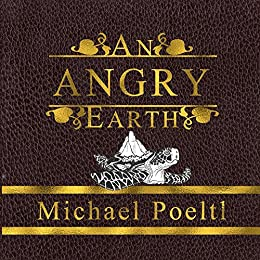 An Angry Earth: A Cautionary Tale About Ignorance and the Apocalypse by [Poeltl, Michael]